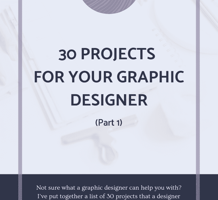 30 Projects for Your Graphic Designer (Part 1)